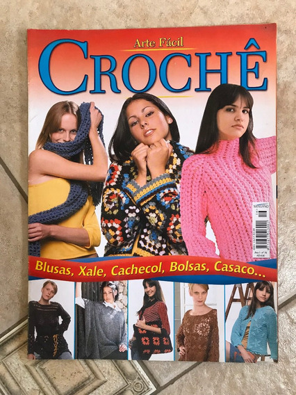 Revista Arte Fácil Crochê 16 Blusas Xales Cachecol Bolsas