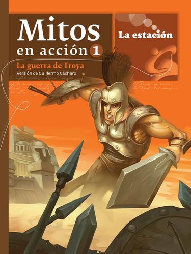 Imagen 1 de 1 de Mitos En Acción 1 La Guerra De Troya - Estación Mandioca -