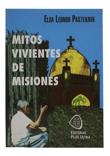 Mitos Vivientes De Misiones - Elsa Leonor Pasteknik