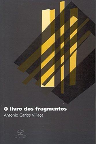O Livro Dos Fragmentos Antonio Carlos Villaça