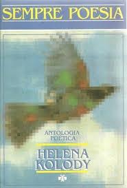Sempre Poesia - Antologia Poética Helena Kolody