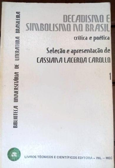 Decadismo E Simbolismo No Brasil: Crítica E Poética Vol 1
