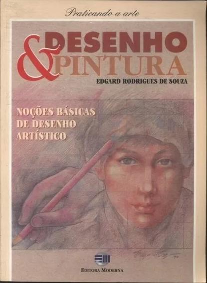 Livro- Desenho & Pintura- Edgard Rodrigues De Souza
