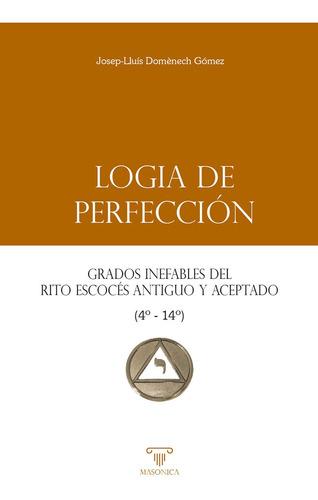Logia De Perfección, De Josep-lluís Domènech Gómez