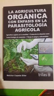 Libro La Agricultura Orgánica Con Énfasis En Parasitología