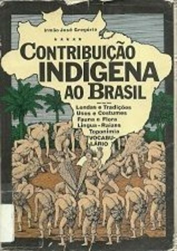 Contribução Indígena Ao Brasil: 3 Volumes