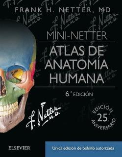 Mini Netter Atlas Anatomia Huma 6 2018 Libro Nuevo Original