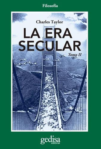 La Era Secular - Tomo 2, Taylor, Ed. Gedisa