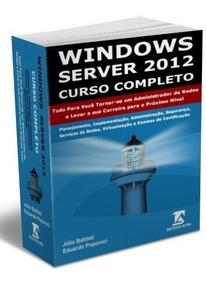 Livro Windows Server 2012 E Active Directory Curso Completo