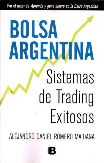 La Bolsa Argentina - Sistemas De Trading Exitosos - Maidana