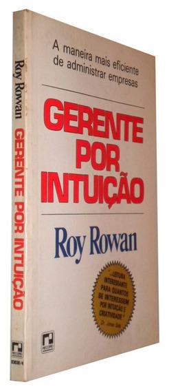 Gerente Por Intuição Roy Rowan Livro /