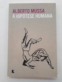 Livro A Hipótese Humana - Alberto Mussa