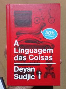 Frete Grátis Livro A Linguagem Das Coisas Deyan Sudjic