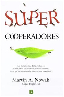 Supercooperadores - Martin A. Nowak