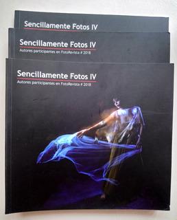 Sencillamente Fotos Iv. Autores Varios. Fotorevista