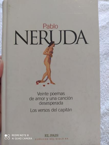 Pablo Neruda Veinte Poemas De Amor Y Una Canción Desesperada
