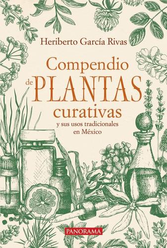 Imagen 1 de 7 de Compendio De Plantas Curativas Y Sus Usos Tradicionales