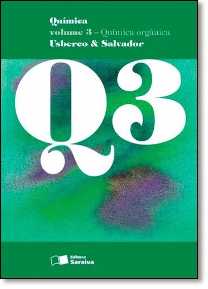 Química Orgânica - Usberco E Salvador - Volume 3 - F Grátis