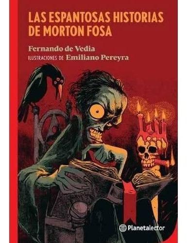Imagen 1 de 2 de Las Espantosas Historias De Morton Fosa - Fernando De Vedia