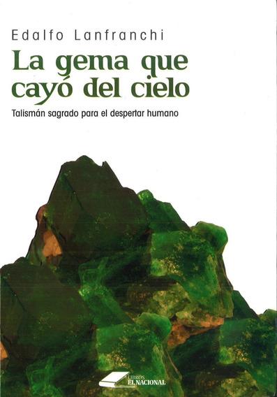 La Gema Que Cayó Del Cielo / Edalfo Lanfranchi