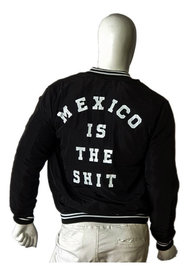 Chamarra Bomber Hombre Mexico Is The Shit Marca Over12