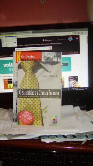 O Salaminho E A Gravata Francesa / José Hilário Jr
