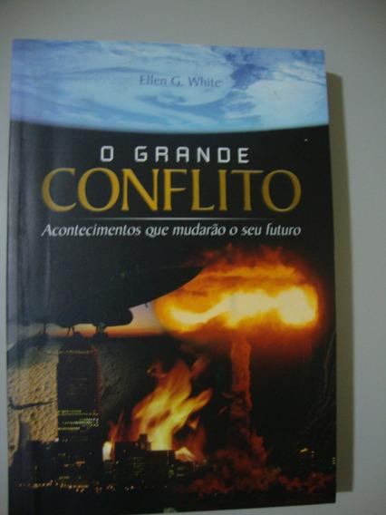 Livro - O Grande Conflito - Acontecimentos Que Mudarão O Seu