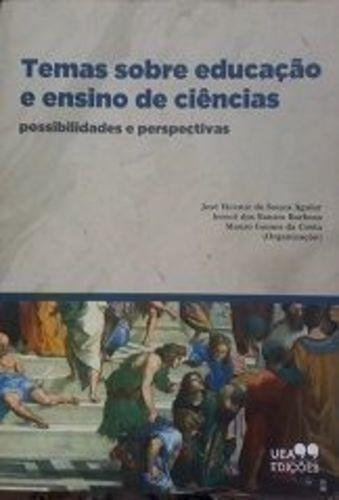 Temas Sobre Educação E Ensino De Ciências: Possibilidades...