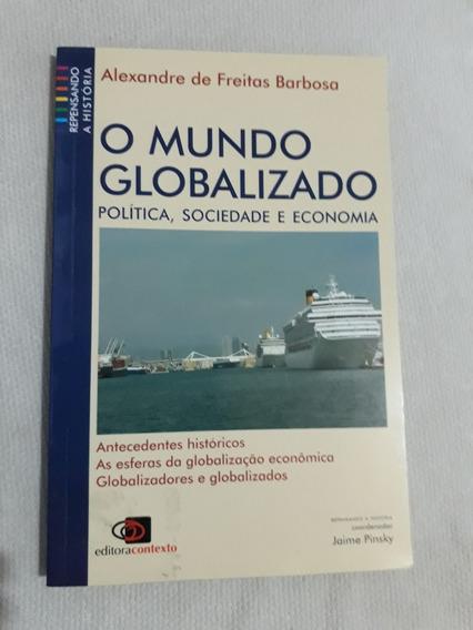 O Mundo Globalizado - Politica, Sociedade E Economia