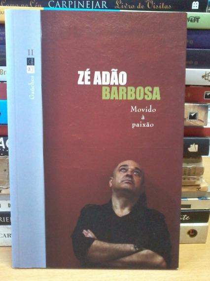 Livro Movido À Paixão - Zé Adão Barbosa
