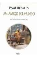 Livro Um Amigo Do Mundo Paul Bowles