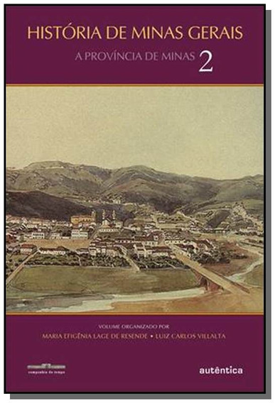 Historia De Minas Gerais: A Provincia De Minas G01