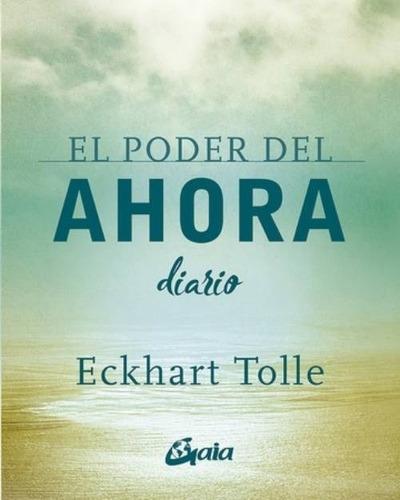 Libro El Poder Del Ahora (diario) - Eckhart Tolle