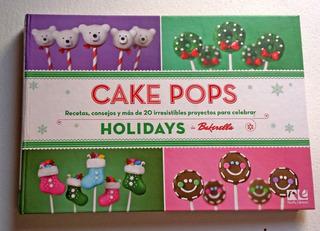Libro Cake Pops Pasteletas Holidays De Bakerella