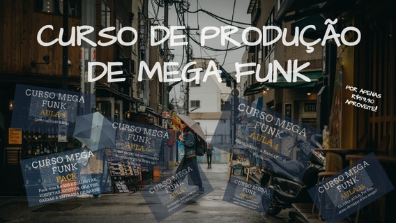 Curso Produção Profissional Mega Funk + Pack 150 Bases Excl.