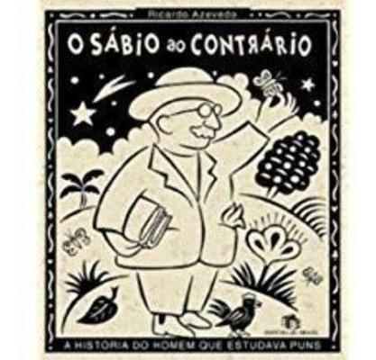 O Sábio Ao Contrário: A História Do Home Ricardo Azevedo