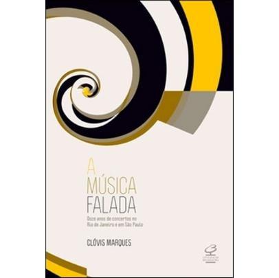 A Música Falada: Doze Anos De Concertos No Rio De Janeiro E