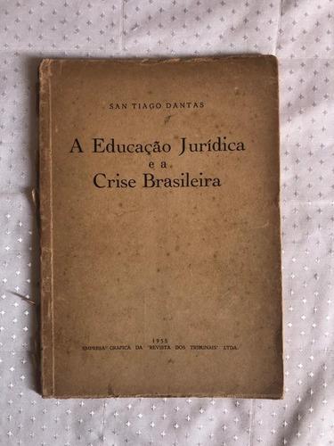 Livro A Educação Jurídica E A Crise