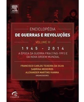 Enciclopédia De Guerras E Revoluções - 1945 A 2014 - Vol.