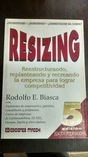 Resizing. R. Biasca
