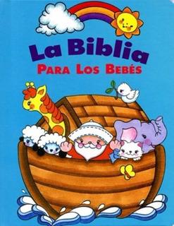 La Biblia Para Los Bebes - R, Currie ( Historias Biblicas )