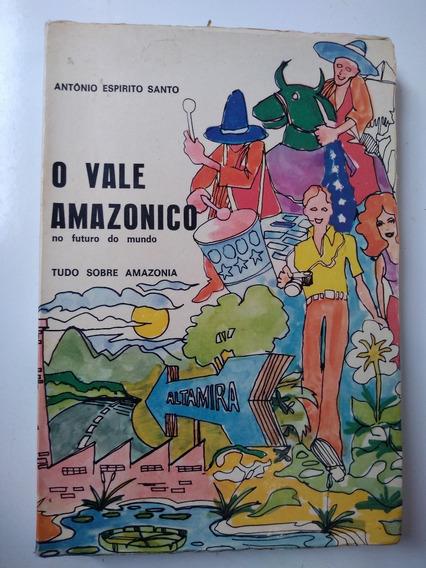 Livro - O Vale Amazônico No Futuro - Antônio Espírito Santo