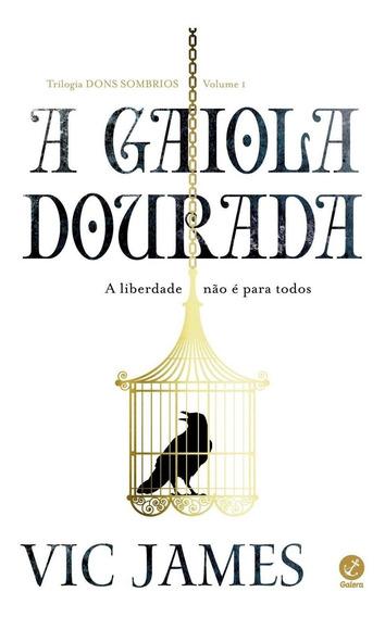 A Gaiola Dourada (vol.1 Trilogia Dons Sombrios)