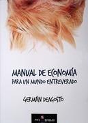 Manual De Economia Para Un Mundo Entreverado -  Deagosto, G