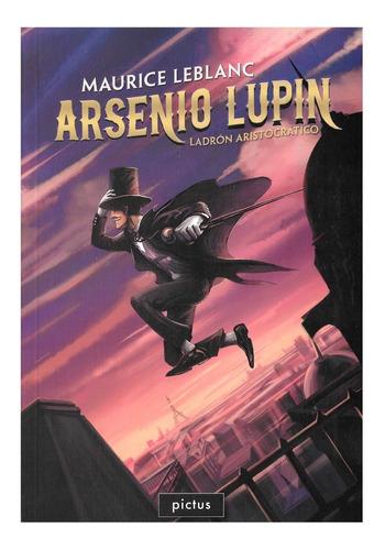 Imagen 1 de 1 de Arsenio Lupin - Ladrón Aristocrático - Ed. Pictus