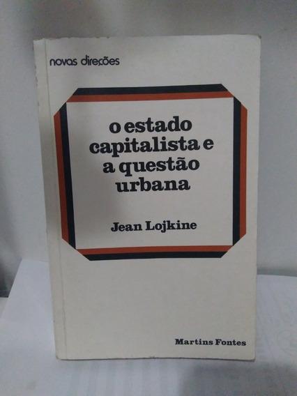 O Estado Capitalista E A Questão Urbana - Jean Lojkine