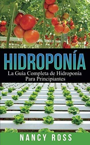 Libro Hidroponía: La Guía Completa De Hidroponía Para Pri