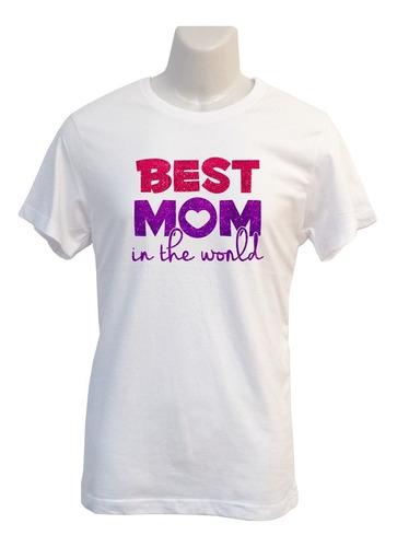 Polera Best Mom In The World - Dia De La Madre - Glitter