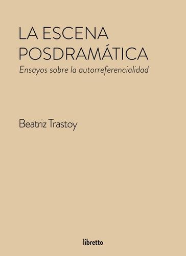 Imagen 1 de 1 de La Escena Posdramática De Beatriz Trastoy, Libretto