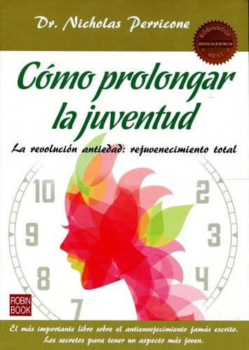 Imagen 1 de 3 de Como Prolongar La Juventud, Dr. Perricone, Robin Book